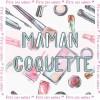 Coffret Cadeau Maman Coquette - Fête des Mères